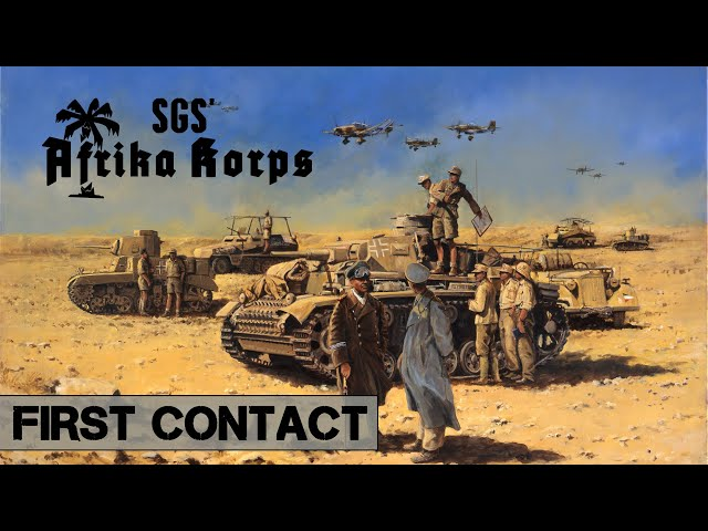 [FR] SGS Afrika Korps - First Contact - A la poursuite du renard du désert