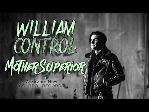 WILLIAM CONTROL - Mother Superior (OFFICIAL VIDEO)