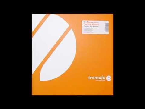 Tri-Max Presents Debby Moore - Only In My Dreams (Matti Laamanen Remix) [Tremolo 2003]