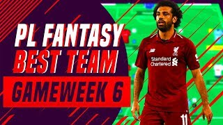 BEST TEAM IN FANTASY GAMEWEEK 6 PLAYERS TRANSFERS  AND REVIEW !!! MY PL FANTASY TEAM ( GAMEWEEK 6 )