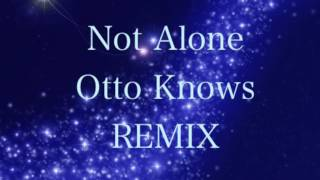 Otto Knows Not Alone Remix by DJ YoshinoLee