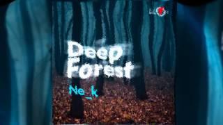 Ne_K - Deep Forest - (Original Mix)