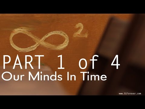 Our Minds In Time  Part 01 of 04