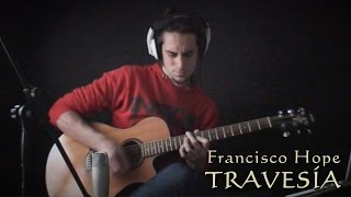 TRAVESÍA - Francisco Hope (Original Song)