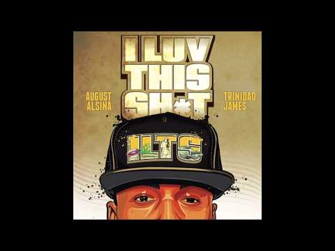 [HQ] August Alsina - I Luv This Sh*t Ft. Trinidad James (200Hz Bass Boosted)
