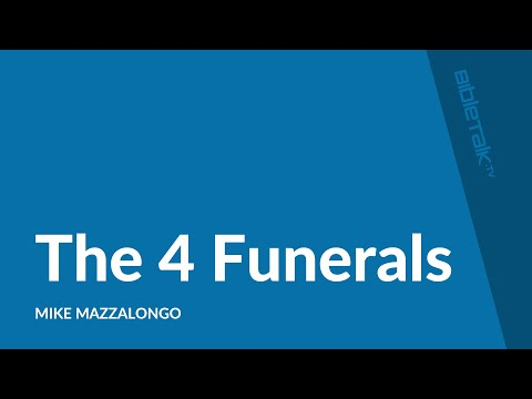 The 4 Funerals | BibleTalk tv