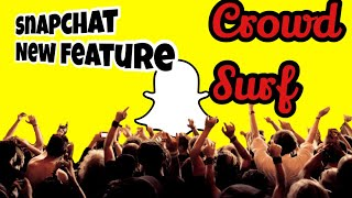 Snapchat launches crowd surf to better watch concerts and music