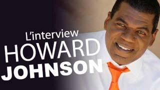 Interview Howard Johnson (traduit en français) - So fine