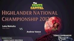 Highlander National Championships 2017 (Round 1) – Luke Mulcahy vs Andrew Vance