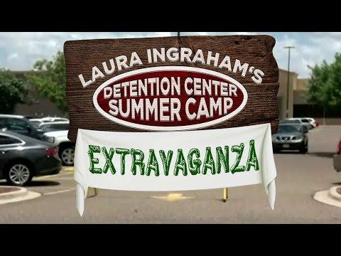 Laura Ingraham's Detention Center Summer Camp