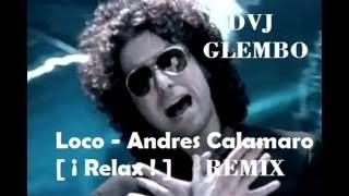 Loco-Andres Calamaro REMIX (DVJ GLEMBO)