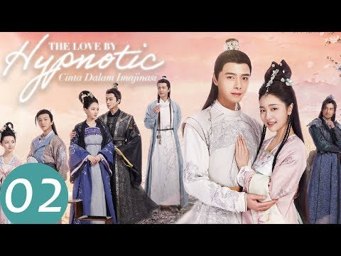 The Love By Hypnotic (Cinta Dalam Imajinasi)  Ep.02 | 明月照我心 | WeTV 【INDO SUB】