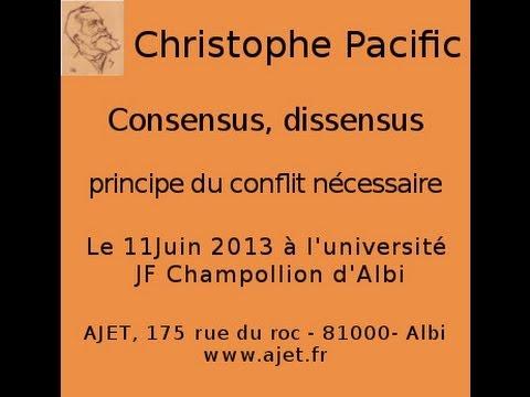 Christophe Pacific : Consensus, dissensus; principe du conflit nécessaire
