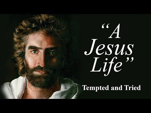 A Jesus Life: Tempted and Tried