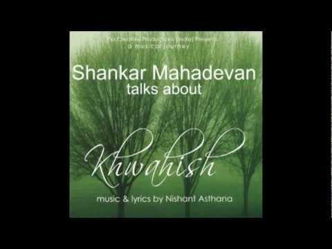 Shankar Mahadevan Talks About Nishant Asthana's Music Album Khwahish