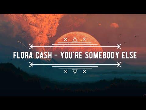 flora cash you re somebody else