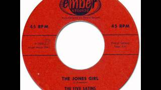 THE JONES GIRL - The Five Satins [Ember #1005] 1956