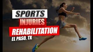 Rehabilitation for Sports Injuries | El Paso, Tx