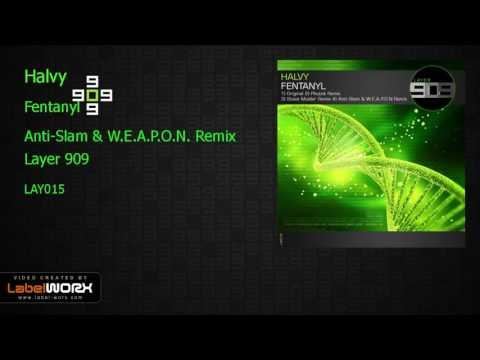 Halvy - Fentanyl (Anti-Slam & W.E.A.P.O.N. Remix)