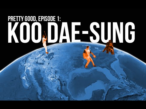 KOO DAE-SUNG. PRETTY GOOD.