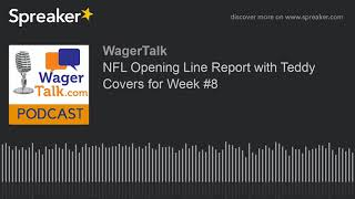 🏈 NFL Opening Line Report with Teddy Covers ( Week #8  - NFL Odds and Lines)