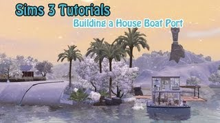 The Sims 3 Tutorials   How To Build A Port In Island Paradise   Includes Next House Preview