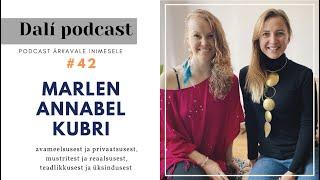 🎧 DALÍ PODCAST #42: MARLEN ANNABEL KUBRI - elust, ärkamisest ja säramisest