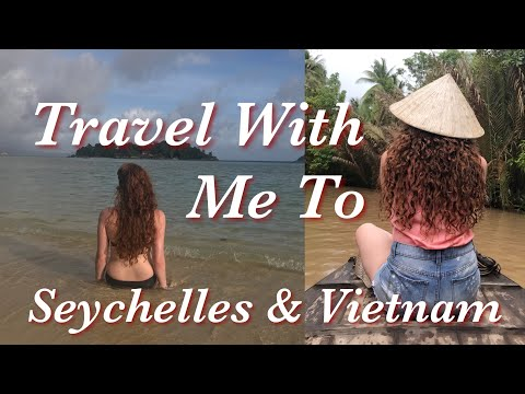 Travel With Me | Week in Seychelles And Vietnam!