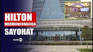 """""""Xalqaro standart, prezident lyuksi va qimmat narx"""" – Hilton Tashkent City'ga sayohat"""