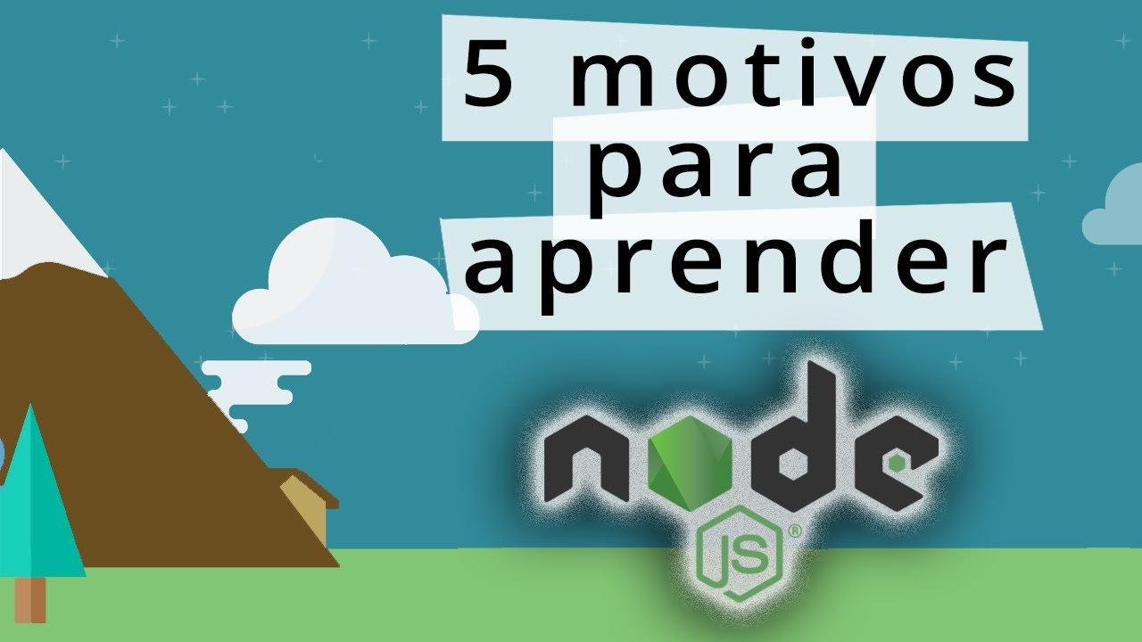 5 motivos para aprender Node.js