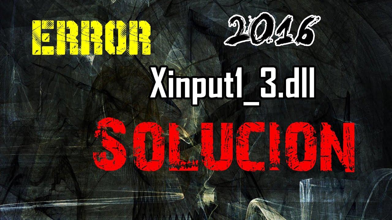 "Solución al error ""Xinput1_3 dll"" |2017| Gratis"
