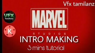 How to make marvel intro in android mobile?|vfx tamilanz| kinemaster| android