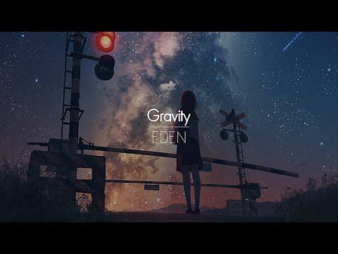[한글번역] EDEN - Gravity