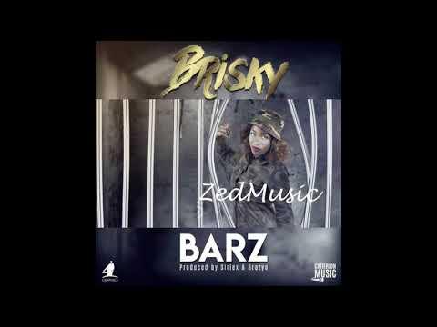 Brisky Barz (Audio) | Zambian Music 2017|