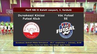 NBII: Dunakeszi Kinizsi - Vác Futsal 8-5 (2017.09.01, összefoglaló)