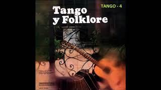 TANGO Y FOLKLORE - TANGO 4 (Varios intérpretes)