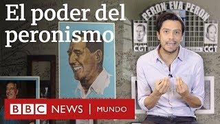 Por qué el peronismo es tan poderoso en Argentina | BBC Mundo