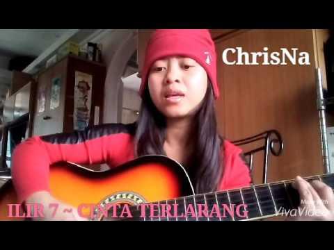 ILIR 7 ~ CINTA TERLARANG COVER BY CHRISNA