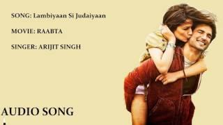 Gambar cover Lambiyaan si judaiyaan: Rabbta, Arijit singh, Audio Song