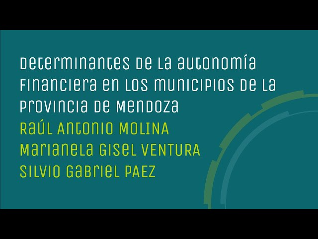 Determinantes de la autonomía financiera en los municipios de la Provincia de Mendoza