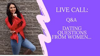 Dating advice for women | Live Call Q&A