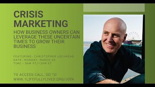 Christopher Lochhead on Crisis Marketing