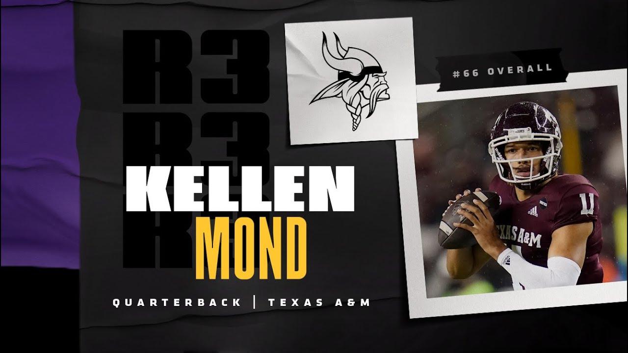 Vikings select Texas A&M QB Kellen Mond in third round of draft ...