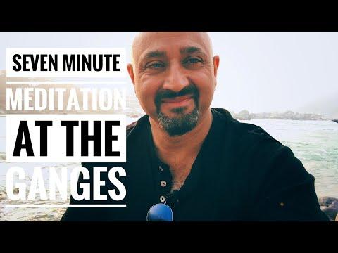 Seven Minute Meditation At The Ganges