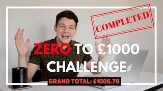 How To Make Money Online : ZERO To £1000 Challenge
