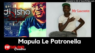 Mapula le Patronella Mr Lacoste feat DJ Isho