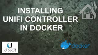 Installing Unifi Controller in Docker!