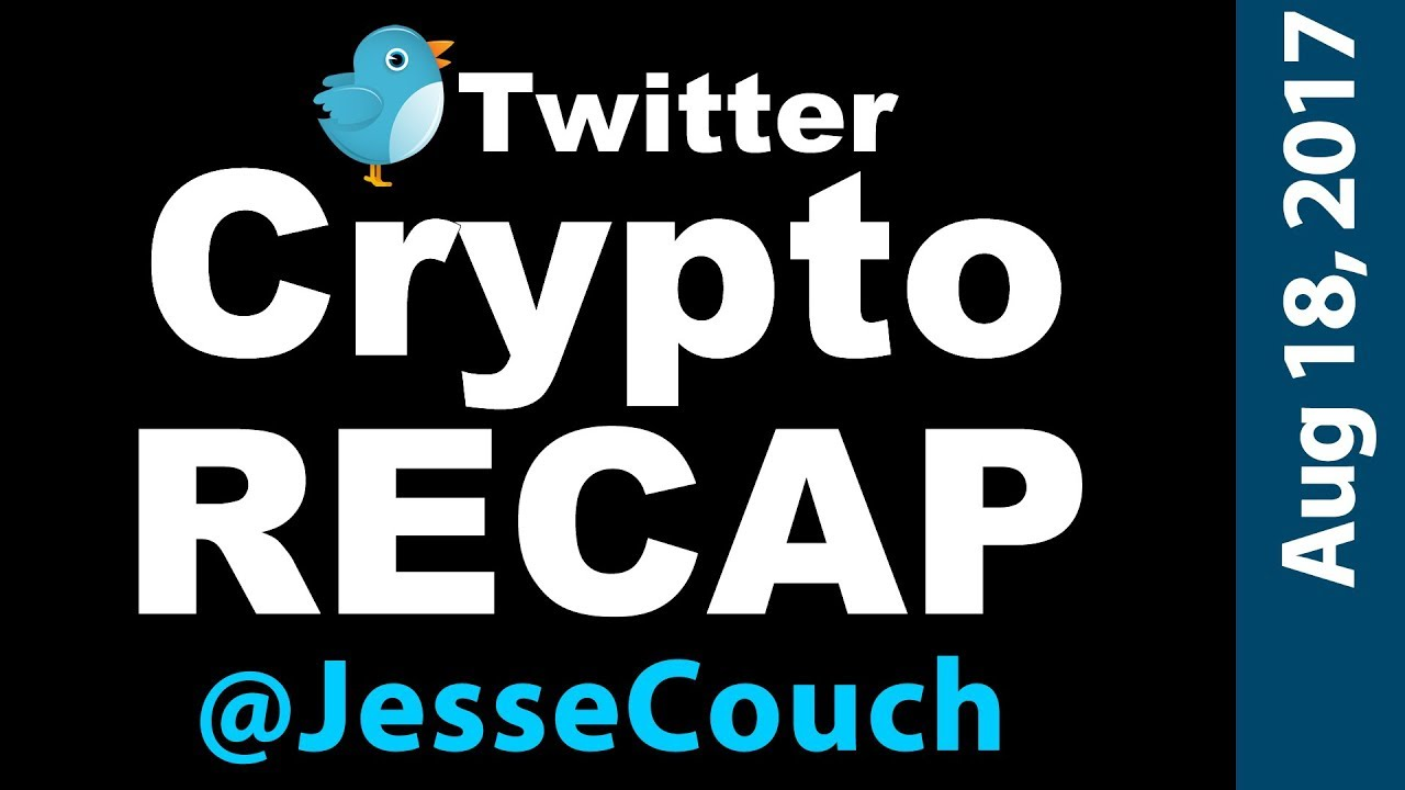 <bold>Twitter</bold> Crypto Recap <bold>Jesse</bold> Couch August 18, 2017 with star Rob Dyno