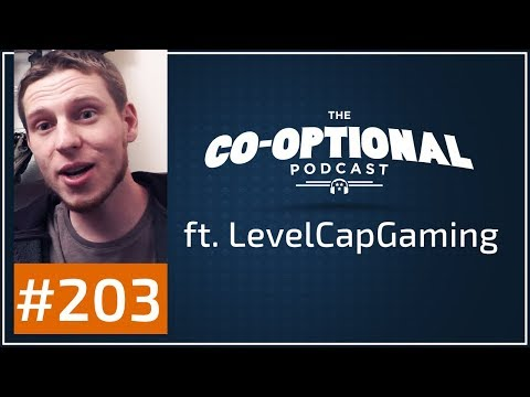 The Co-Optional Podcast Ep. 203 ft. LevelCapGaming [strong language] - January 25th, 2018
