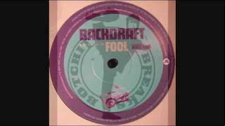 Backdraft - Fool (Original Mix)